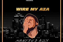 Download Manfred Azy – Wire my Aza mp3