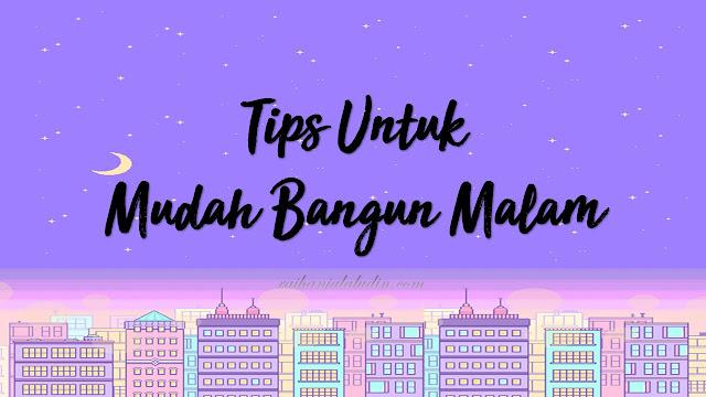 Tips Untuk Mudah Bangun Malam