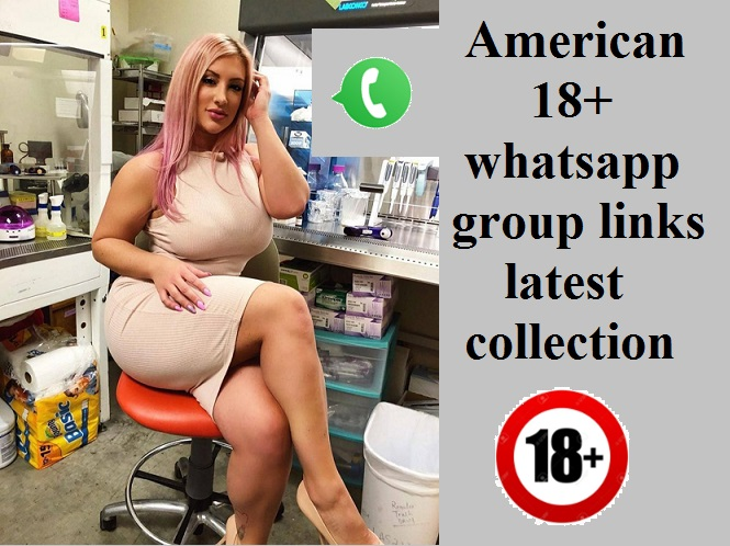 American 18+ whatsapp group links latest collection