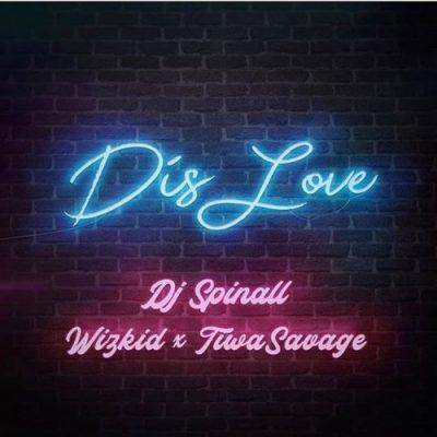 [Music] Dj Spinall ft Wizkid x Tiwa Savage - Dis love