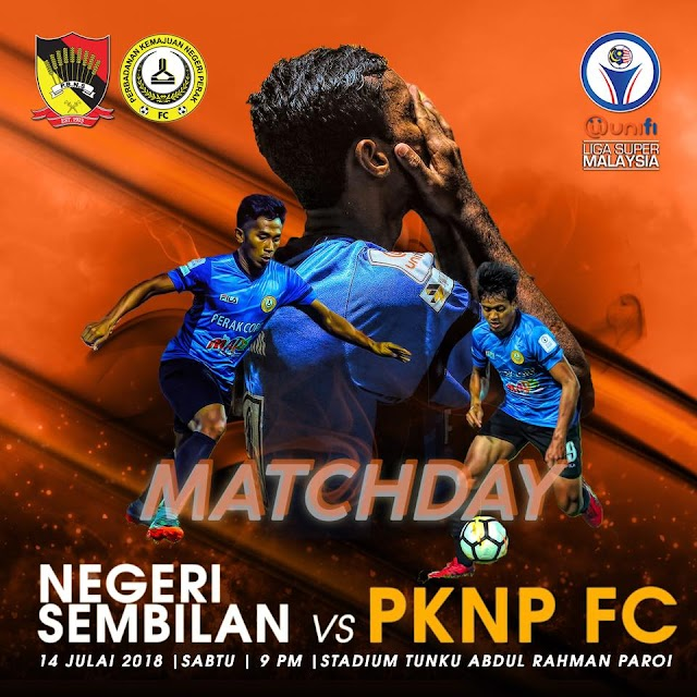 Live Streaming Negeri Sembilan vs PKNP Liga Super 14.7.2018