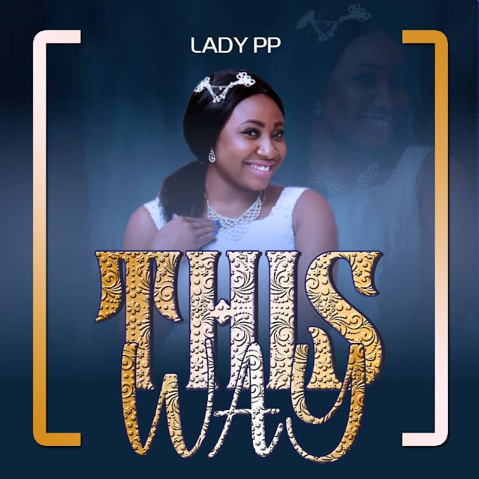 [Music] Lady PP - This Way