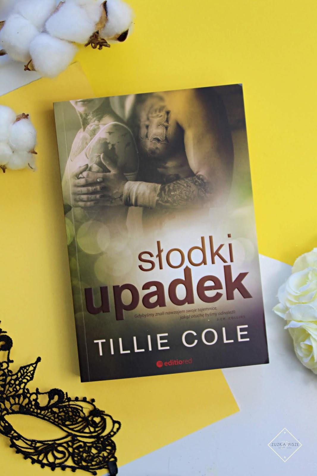"""Tillie Cole """"Słodki Upadek"""" - recenzja książki"""