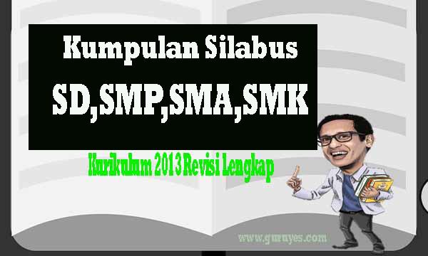 Download Kumpulan Silabus Kurikulum 2013 Revisi Terbaru Untuk SD, SMP, SMA, SMK