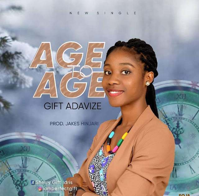 [Mp3] Age to Age by Gift Adavize