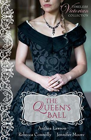 Heidi Reads... Timeless Victorian Collection: The Queen's Ball by Anthea Lawson, Rebecca Connolly, Jennifer Moore
