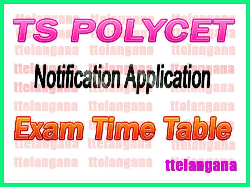 TS POLYCET Telangana State Polytechnic Common Entrance Test  Notification Application Time Table