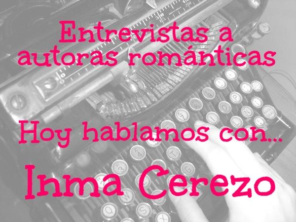 Entrevistas a autoras románticas | Hoy hablamos con... Inma Cerezo