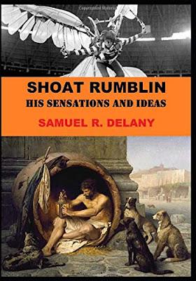 Samuel R. Delany, Shoat Rumblin, His Sensations and Ideas