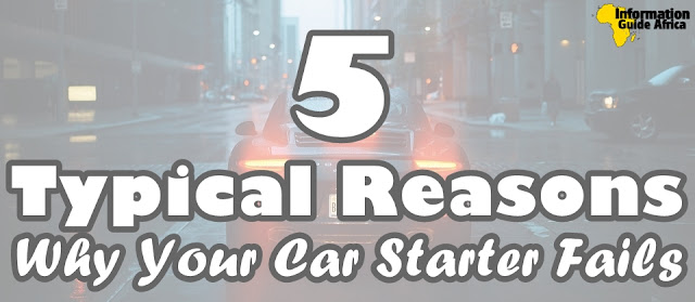 5 Typical Reasons Why Your Car Starter Fails