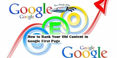 How to Rank Your Old Content in Google First Page