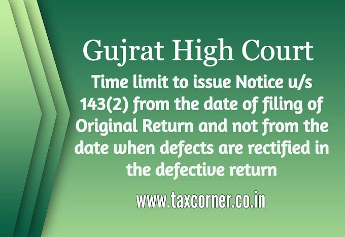 Time Limit to issue Notice under section 143(2) for Defective Return