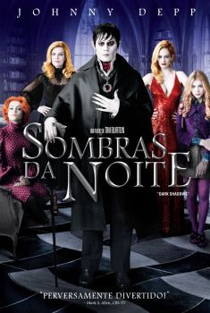 Sombras da Noite Torrent - BluRay 720p/1080p Dual Áudio