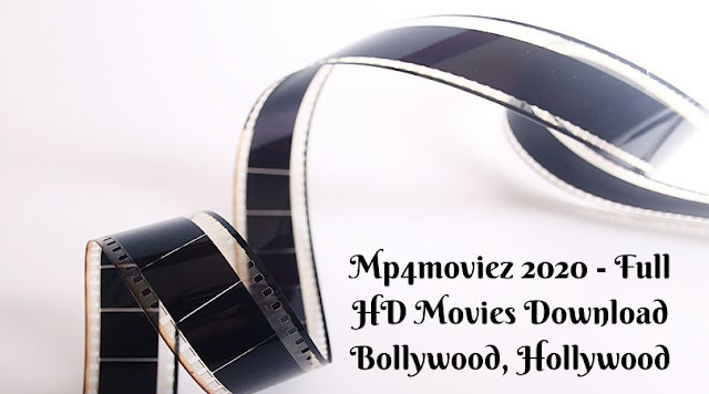 Mp4moviez 2020 - Full HD Movies Download Bollywood, Hollywood