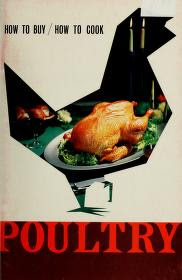 Poultry, how to buy, how to cook