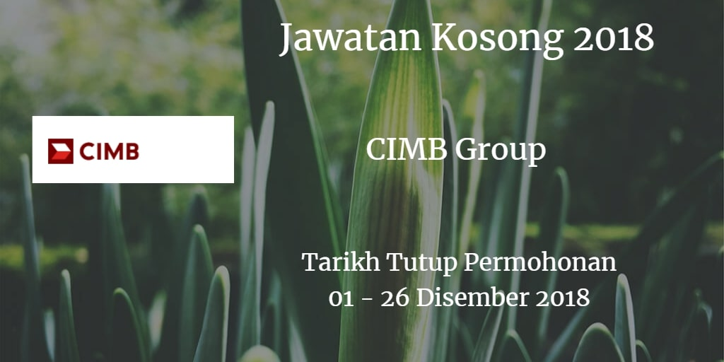 Jawatan Kosong CIMB Group  01 - 26 Disember 2018