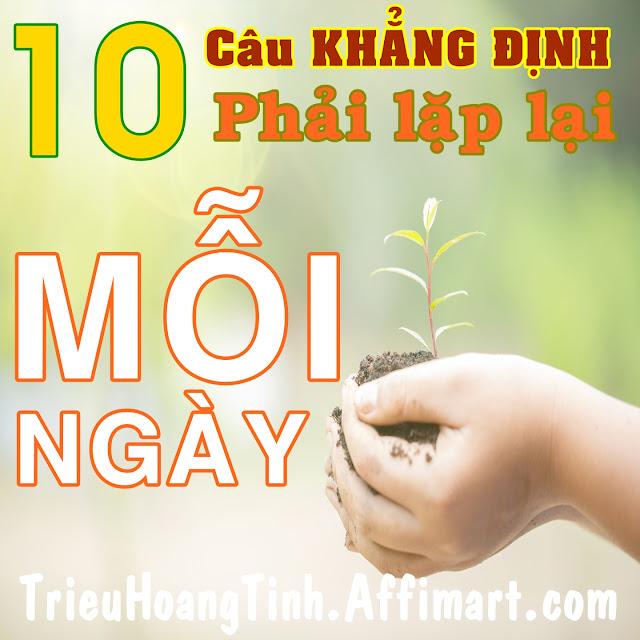 10 câu khẳng định phải lặp lại mỗi ngày l Triệu Hoàng Tình - Chuyên gia nhân hiệu