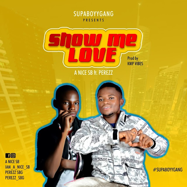 SHOW ME LOVE BY A NICE X PEREZZ
