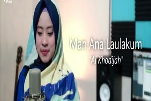 Lirik Lagu Ai Khodijah El Mighwar - Man Ana
