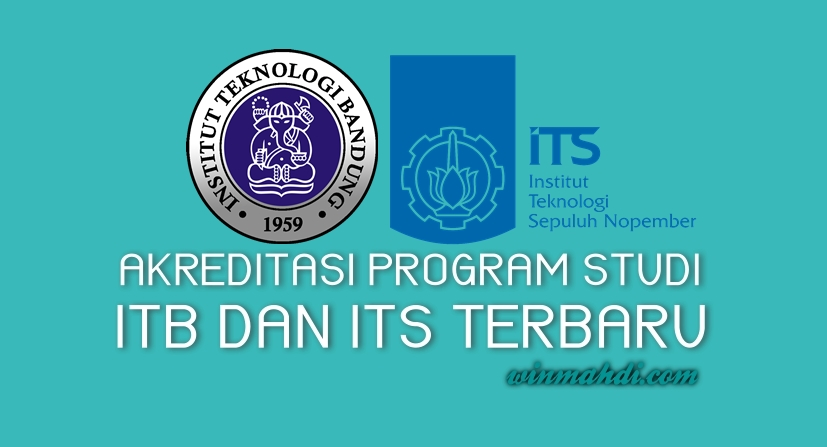 Akreditasi Program Studi ITB vs ITS