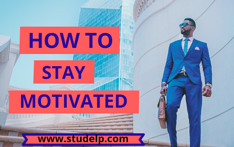 7 proven tips to Stay Motivated - Get motivated everyday
