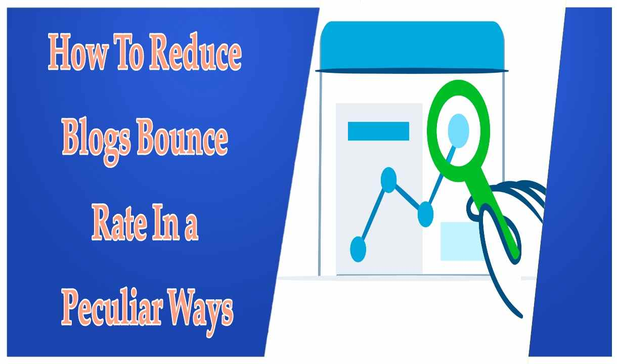 How To Reduce Blogs Bounce Rate In a Peculiar Ways