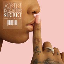 Ann Marie – Secret Feat. YK Osiris