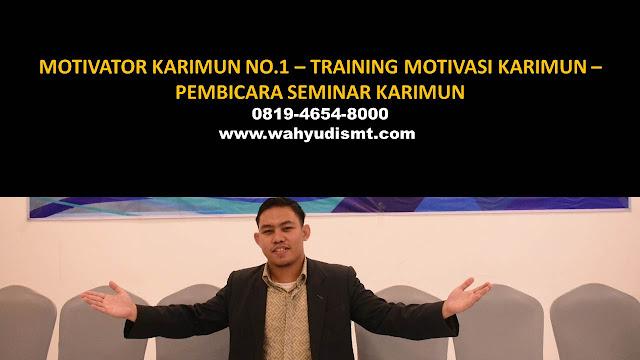 MOTIVATOR KARIMUN, TRAINING MOTIVASI KARIMUN, PEMBICARA SEMINAR KARIMUN, PELATIHAN SDM KARIMUN, TEAM BUILDING KARIMUN