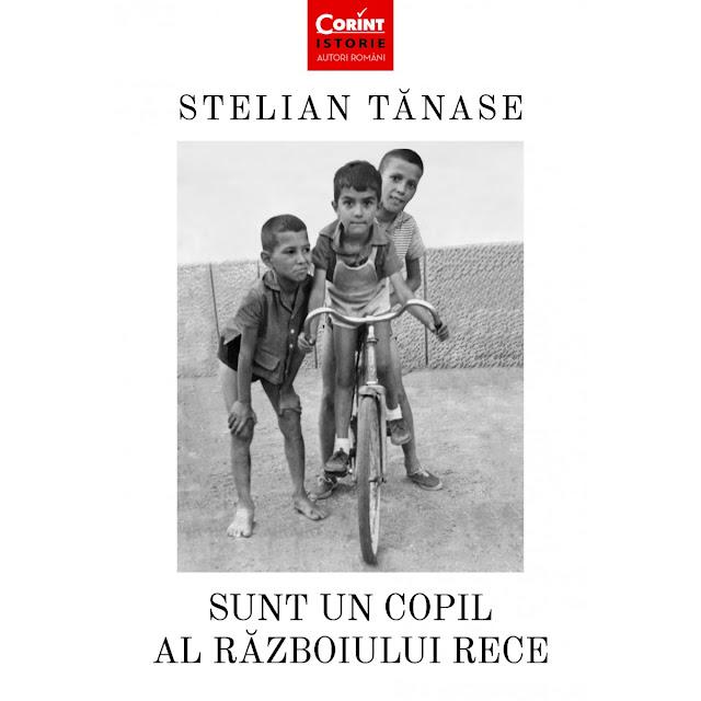 Sunt un copil al razboiului rece - Stelian Tanase