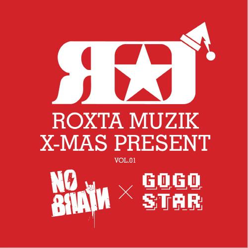NO BRAIN, GOGOSTAR – Roxta Muzik X-Mas Present – EP