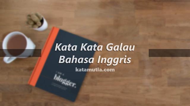 Kata Galau Bahasa Inggris Kata Mutia