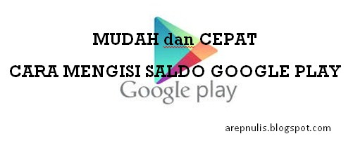 Cara Mengisi Saldo Google Play Dengan Pulsa Dan Metode Lain Arep Nulis