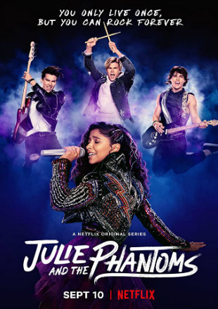 Julie and the Phantoms 2020 (Season 1) All Episodes Download Dual Audio HDRip 720p