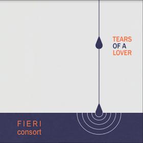 Fieri Consort - Tears of a Lover
