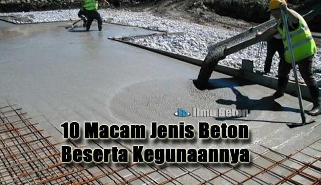 10 Macam Jenis Beton Beserta Kegunaannya