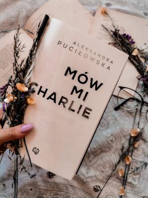 Mów mi Charlie - Aleksandra Puciłowska