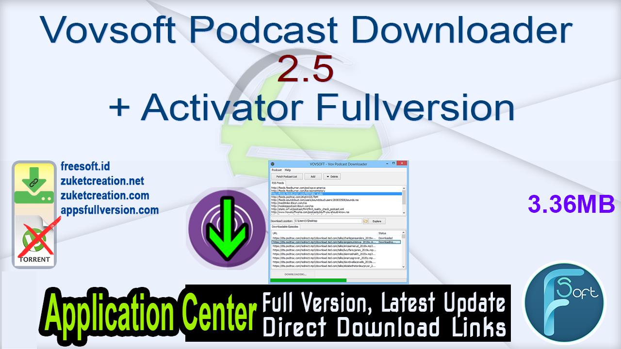 Vovsoft Podcast Downloader 2.5 + Activator Fullversion