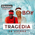 Emanal 12 Barras ft Boy Chany - TRAGÉDIA DE HULENE [2018] | DOWNLOAD