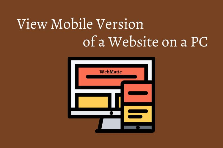 View the mobile version of a site on a PC