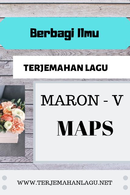 Terjemahan-Lagu-Maron-V-Maps