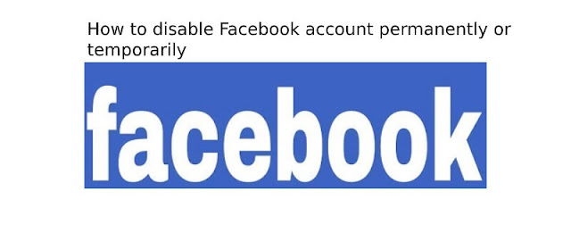 How to disable Facebook account permanently or temporarily