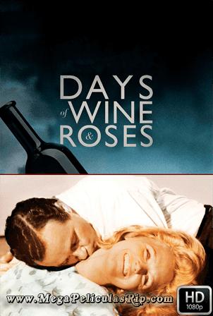Dias De Vino Y Rosas [1080p] [Latino-Ingles] [MEGA]