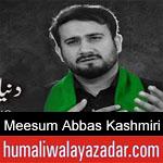 https://www.humaliwalayazadar.com/2020/01/meesum-abbas-kashmiri-noha-2020.html