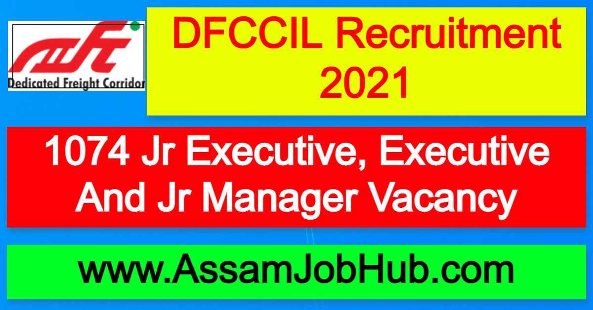 DFCCIL Recruitment 2021 : 1074 Jr Executive, Executive And Jr Manager Vacancy