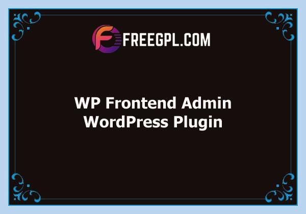 WP Frontend Admin Premium Free Download