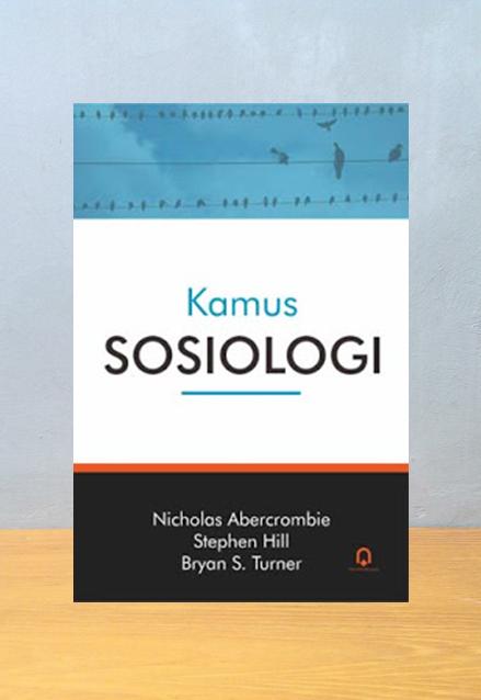 KAMUS SOSIOLOGI, Nicholas Abercombie