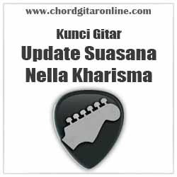 Chord Nella Kharisma Update Suasana