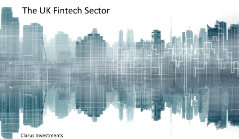 Clarus Investments - The UK FinTech Sector