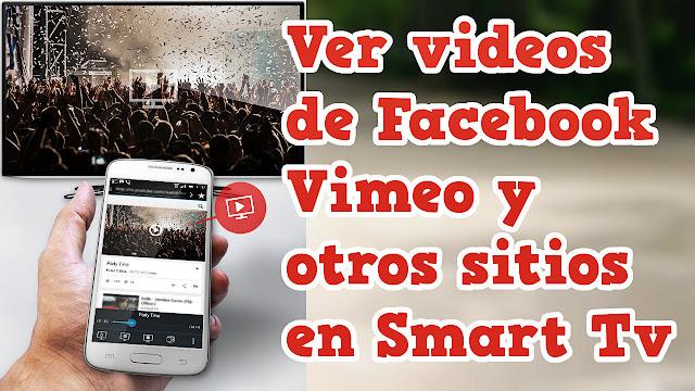 Cómo ver los videos de Facebook, Vimeo y otros sitios en Smart TV