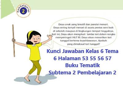Kunci-Jawaban-Kelas-6-Tema-6-Halaman-53-55-56-57-Buku-Tematik